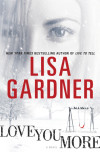 Win a FREE advance reading copy of LOVE YOU MORE by Lisa Gardner!