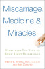 Miscarriage, Medicine & Miracles