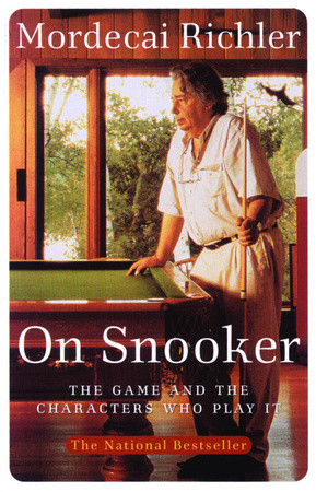 Mordecai Richler: On Snooker