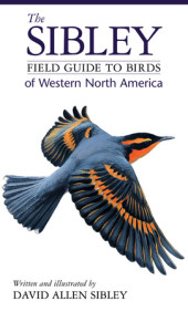 The Sibley Field Guide to Birds of Western North America Cover