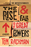 Enter for a chance to win THE RISE & FALL OF GREAT POWERS by Tom Rachman
