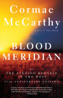 Blood Meridian; Or the Evening Redness in the West by Cormac McCarthy