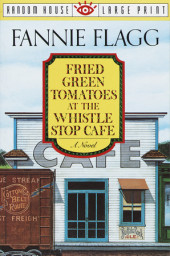 Fried Green Tomatoes at the Whistle Stop Cafe Cover