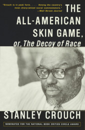 The All-American Skin Game, or Decoy of Race