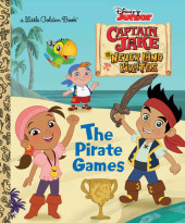 The Pirate Games (Disney Junior: Jake and the Neverland Pirates) Cover