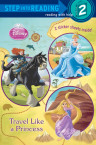 Travel Like a Princess (Disney Princess)