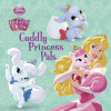 Cuddly Princess Pals (Disney Princess: Palace Pets)