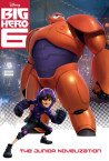 Big Hero 6 Junior Novelization (Disney Big Hero 6)