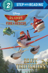 Brave Firefighters (Disney Planes: Fire & Rescue)