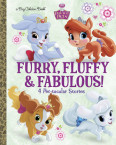 Furry, Fluffy & Fabulous! (Disney Princess: Palace Pets)