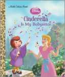 Cinderella is My Babysitter (Disney Princess)
