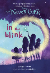 Never Girls #1: In a Blink (Disney Fairies) Cover