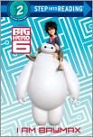 I Am Baymax (Disney Big Hero 6)