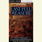 The Last Full Measure: A Novel of the Civil War Cover