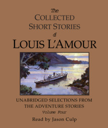 The Collected Short Stories of Louis L'Amour: Unabridged Selections from the Adventure Stories: Volume 4 Cover