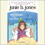 Junie B.Jones Has a Monster Under Her Bed