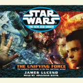 The Unifying Force: Star Wars (The New Jedi Order) Cover