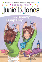 Junie B. Jones Is a Beauty Shop Guy Cover