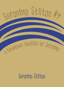 Geronimo Stilton #9: A Fabumouse Vacation for Geronimo Cover