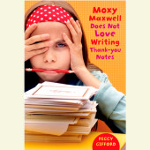 Moxy Maxwell Does Not Love Writing Thank-you Notes Cover
