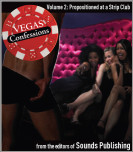 Vegas Confessions 2: Propositioned at a Strip Club
