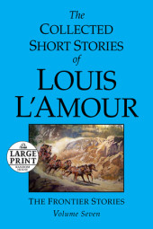 The Collected Short Stories of Louis L'Amour, Volume 7 Cover