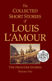 The Collected Short Stories of Louis L'Amour, Volume 1 Cover