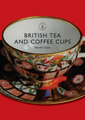 British Tea and Coffee Cups, 1745-1940 Cover