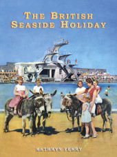 The British Seaside Holiday Cover