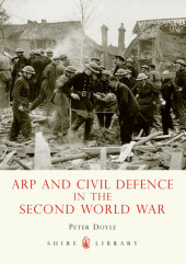 ARP and Civil Defence in the Second World War Cover