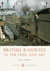 British Railways in the 1950s and 60s Cover