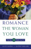 How to Romance the Woman You Love - The Way She Wants You To!