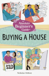 The Absolute Beginner's Guide to Buying a House Cover