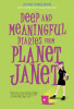 Deep and Meaningful Diaries from Planet Janet