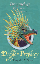 The Dragon Prophecy: The Dragonology Chronicles, Volume 4 Cover