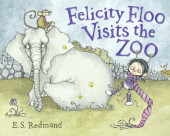 Felicity Floo Visits the Zoo Cover