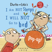 Charlie and Lola's I Am Not Sleepy and I Will Not Go to Bed Pop-Up Cover