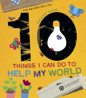 10 Things I Can Do to Help My World Cover