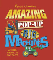 Robert Crowther's Amazing Pop-Up Big Machines Cover