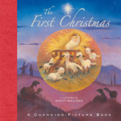 The First Christmas: A Changing-Picture Book Cover