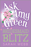 Ask Amy Green: Bridesmaid Blitz