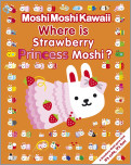 MoshiMoshiKawaii: Where Is Strawberry Princess Moshi?