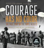 Courage Has No Color, The True Story of the Triple Nickles Cover