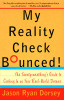 My Reality Check Bounced!