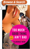 Too Much of a Good Thing Ain't Bad