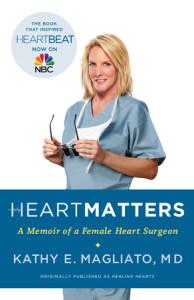 Heart Matters by Kathy E. Magliato, M. D.