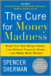 The Cure for Money Madness