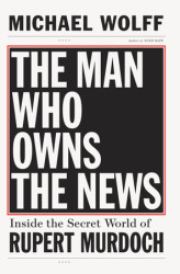 The Man Who Owns the News
