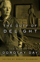 The Duty of Delight - Edited by Robert Ellsberg