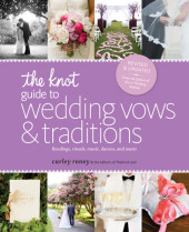 The Knot Guide to Wedding Vows and Traditions [Revised Edition] Cover